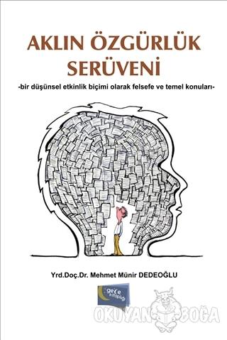 Aklın Özgürlük Serüveni - Mehmet Münir Dedeoğlu - Gece Kitaplığı