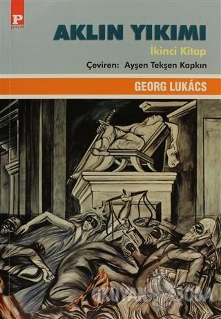 Aklın Yıkımı Cilt: 2 - Georg Lukacs - Payel Yayınları