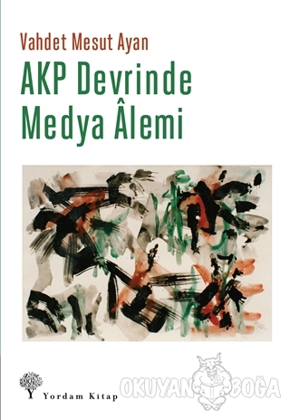 AKP Devrinde Medya Alemi