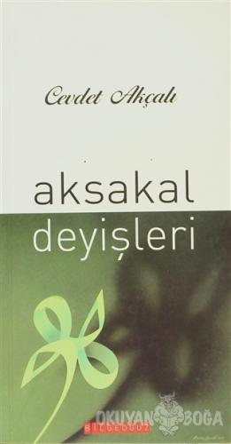 Aksakal Deyişleri - Cevdet Akçalı - Bilgeoğuz Yayınları