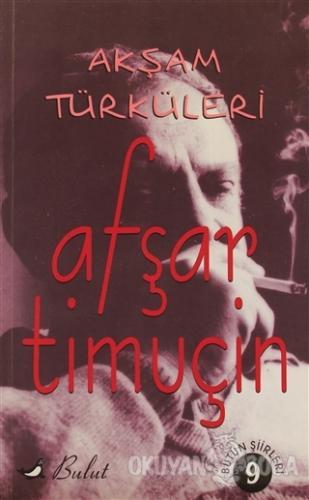 Akşam Türküleri - Afşar Timuçin - Bulut Yayınları