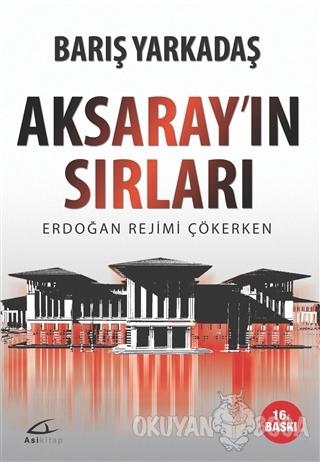 Aksaray'ın Sırları - Barış Yarkadaş - Asi Kitap
