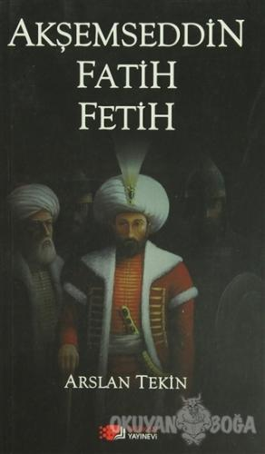 Akşemseddin Fatih Fetih - Arslan Tekin - Berikan Yayınları