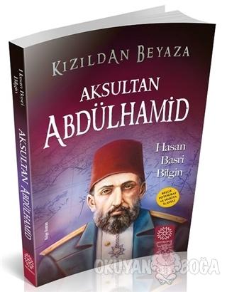 Aksultan Abdülhamid - Hasan Basri Bilgin - Mihrabad Yayınları