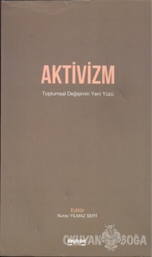 Aktivizm - Nuray Yılmaz Sert - Değişim Yayınları - Ders Kitapları