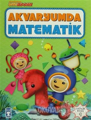 Akvaryumda Matematik - Kolektif - Timaş Çocuk - İlk Gençlik