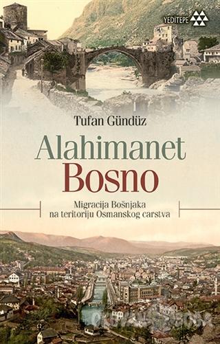 Alahimanet Bosno - Tufan Gündüz - Yeditepe Yayınevi