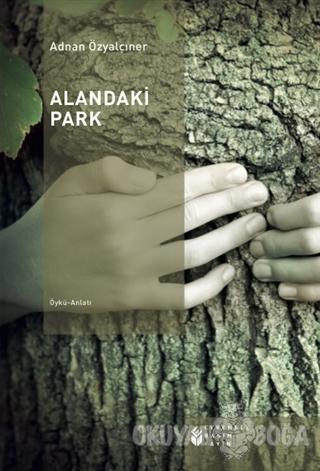 Alandaki Park - Adnan Özyalçıner - Evrensel Basım Yayın