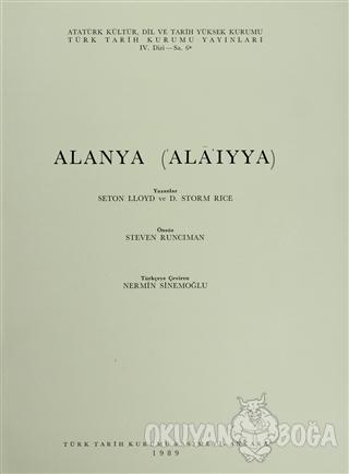 Alanya ('Ala'iyya) - Seton Lloyd - Türk Tarih Kurumu Yayınları