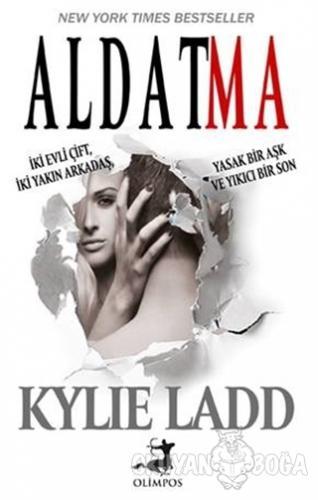Aldatma - Kylie Ladd - Olimpos Yayınları