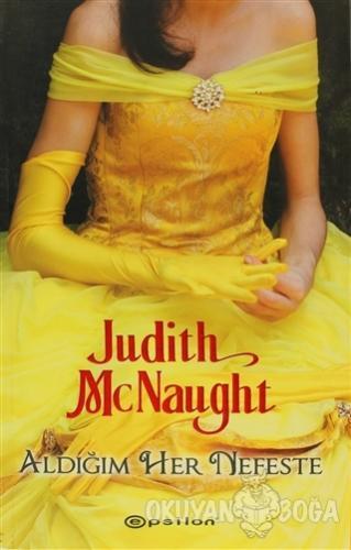 Aldığım Her Nefeste - Judith McNaught - Epsilon Yayınevi