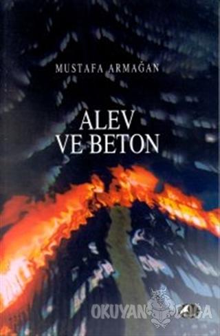 Alev ve Beton - Mustafa Armağan - Şule Yayınları