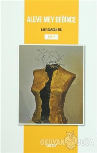 Aleve Mey Değince - Lale Darcan Tığ - Usar Yayınları