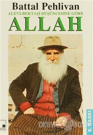 Alevi - Bektaşi Düşüncesine Göre Allah - Battal Pehlivan - Pencere Yay
