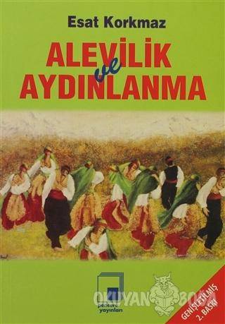 Alevilik ve Aydınlanma - Esat Korkmaz - Pencere Yayınları