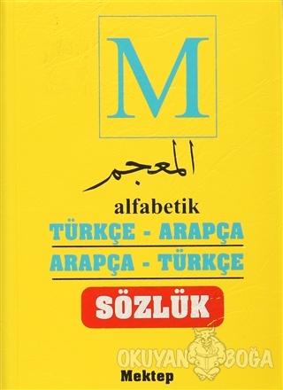 Alfabetik Türkçe Arapça - Arapça Türkçe Sözlük