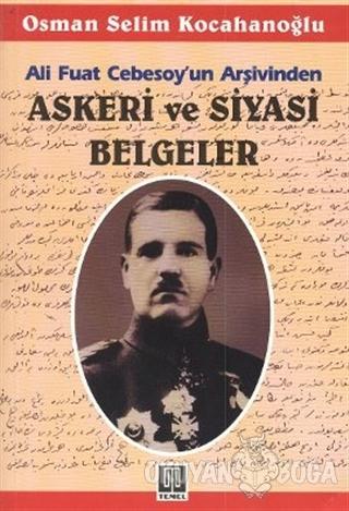 Ali Fuat Cebesoy'un Arşivinden Askeri ve Siyasi Belgeler - Osman Selim