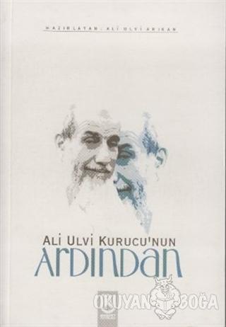 Ali Ulvi Kurucu'nun Ardından