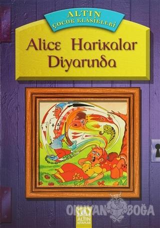 Alis Harikalar Diyarında - Kolektif - Altın Kitaplar