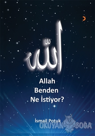 Allah Benden Ne İstiyor? - İsmail Potuk - Cinius Yayınları