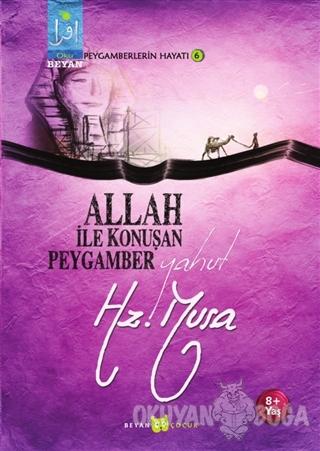 Allah İle Konuşan Peygamber Yahut Hz. Musa - Osman Koca - Beyan Yayınl