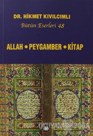 Allah - Peygamber - Kitap - Hikmet Kıvılcımlı - Sosyal İnsan Yayınları