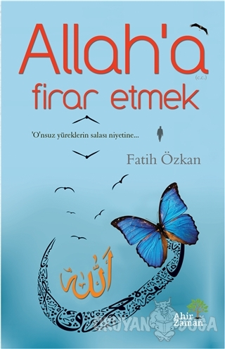 Allah'a Firar Etmek - Fatih Özkan - Ahir Zaman