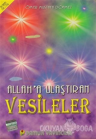 Allah'a Ulaştıran Vesileler (Sohbet-016) - Ömer Mustafa Dönmez - Pamuk