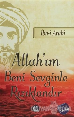 Allah'ım Beni Sevginle Rızıklandır - Muhyiddin İbn Arabi - Yason Yayın