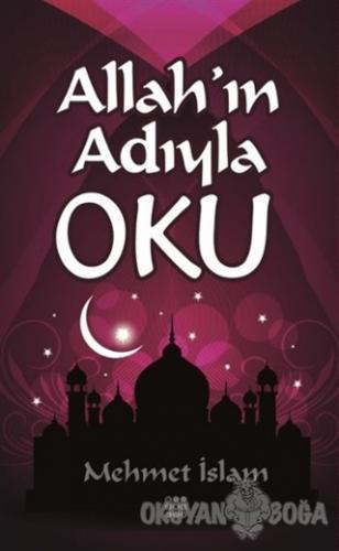 Allahın Adıyla Oku - Mehmet İslam - Dokuz Yayınları