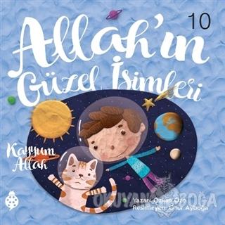 Allah'ın Güzel İsimleri 10 - Kayyum Allah