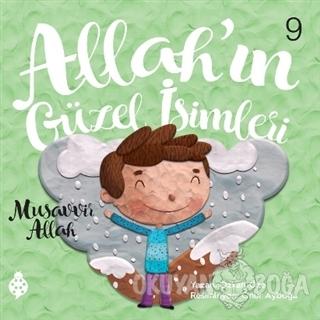 Allah'ın Güzel İsimleri 9 - Musavvir Allah