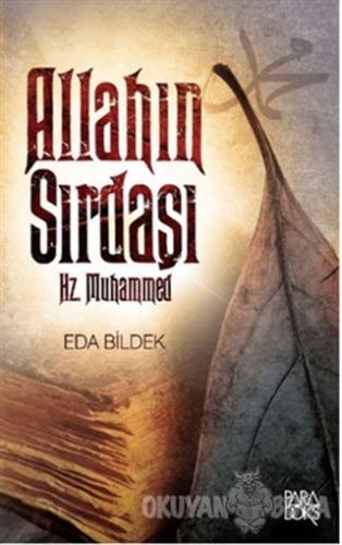 Allah'ın Sırdaşı Hz. Muhammed - Eda Bildek - Paradoks Yayınları
