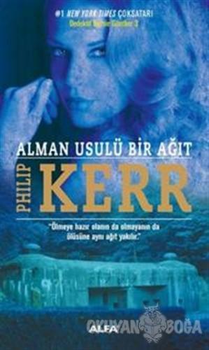 Alman Usulü Bir Ağıt - Philip Kerr - Alfa Yayınları