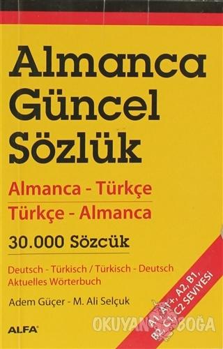 Almanca Güncel Sözlük - Adem Güçer - Alfa Yayınları