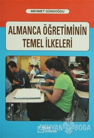 Almanca Öğretiminin Temel İlkeleri - Mehmet Gündoğdu - Kare Yayınları