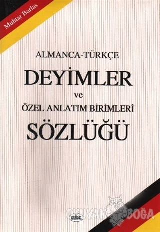 Almanca - Türkçe Deyimler ve Özel Anlatım Birimleri Sözlüğü