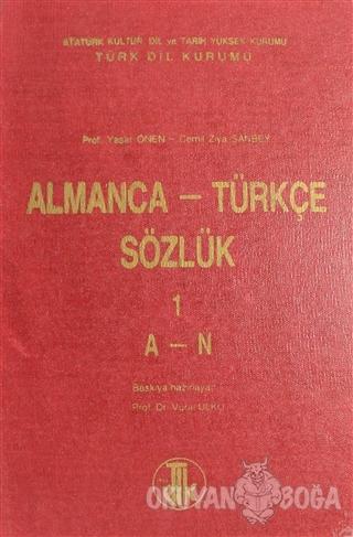 Almanca - Türkçe Sözlük Cilt: 1 A-N (Ciltli)