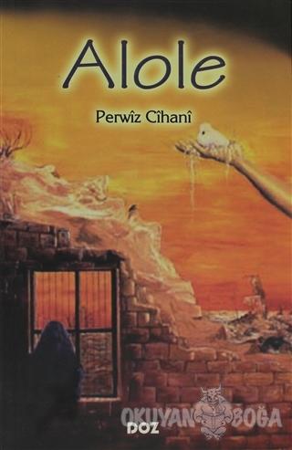 Alole - Perwiz Cihani - Doz Basım Yayın