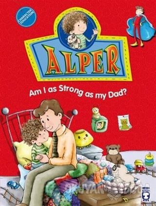 Alper - Am I as Strong as my Dad? - Nurşen Şirin - Timaş Publishing