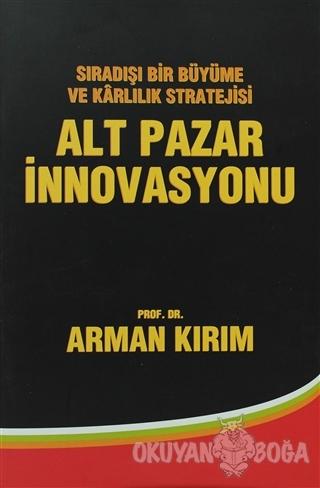 Alt Pazar İnnovasyonu - Arman Kırım - Sistem Yayıncılık
