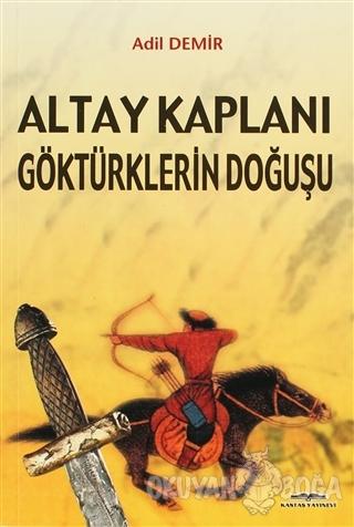Altay Kaplanı Göktürklerin Doğuşu - Adil Demir - Kastaş Yayınları