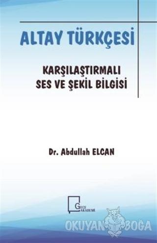 Altay Türkçesi  - Karşılaştırmalı Ses ve Şekil Bilgisi