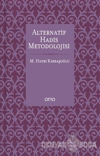 Alternatif Hadis Metodolojisi (Karton Kapak)