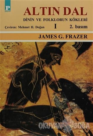 Altın Dal Cilt: 1 - James George Frazer - Payel Yayınları