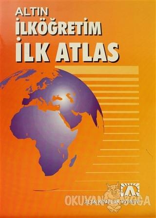 Altın İlk Atlas - Derleme - Altın Kitaplar