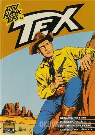 Altın Klasik Tex Sayı: 12 Esrarengiz Ses / Kiralık Katil / Kayıp Topra
