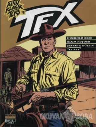 Altın Klasik Tex Sayı: 15 Hüzünlü Gece / Ölüm Koşulu / Şafakta Düello