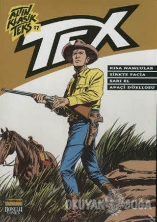 Altın Klasik Tex Sayı: 17 Kısa Namlular / Sirkte Facia / Sarı El / Apa