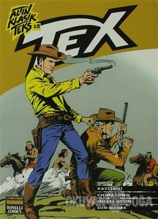 Altın Klasik Tex Sayı: 28 Katliam! / Chinatown / Hileli Oyun / Son Dar